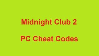 Midnight Club 2 Cheat Codes for PC
