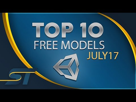 Top 10 Free Unity Assets - Models - July 2017