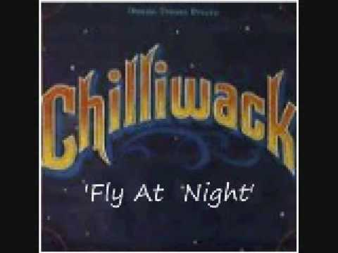 Chilliwack   (Fly  At  Night)...1977...Lyrics Provided Under Info: