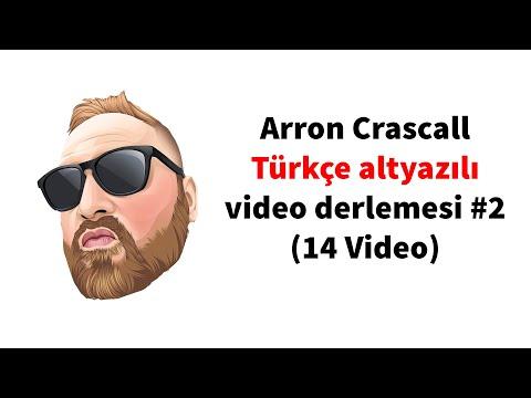 Arron Crascall Türkçe Altyazılı Video Derlemesi #2 (14 Video)
