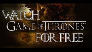 HOW TO WATCH GAME OF THRONES FOR FREE HD [season 5]