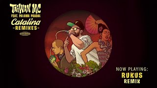 Taiwan Mc Ft. Paloma Pradal Catalina Rukus Remix.mp3