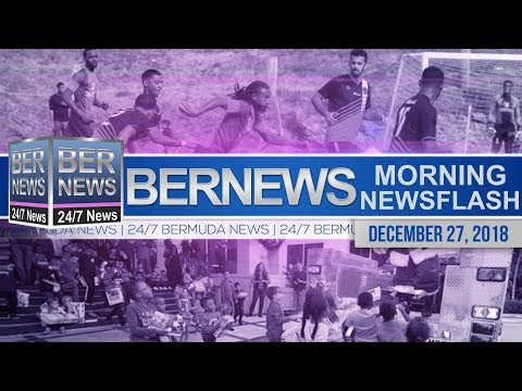 Bernews Newsflash For Thursday December 27, 2018