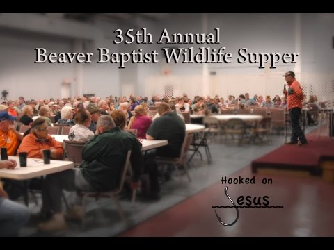 35th Annual Beaver Baptist Wildlife Supper...Phil Ramsey guest speaker