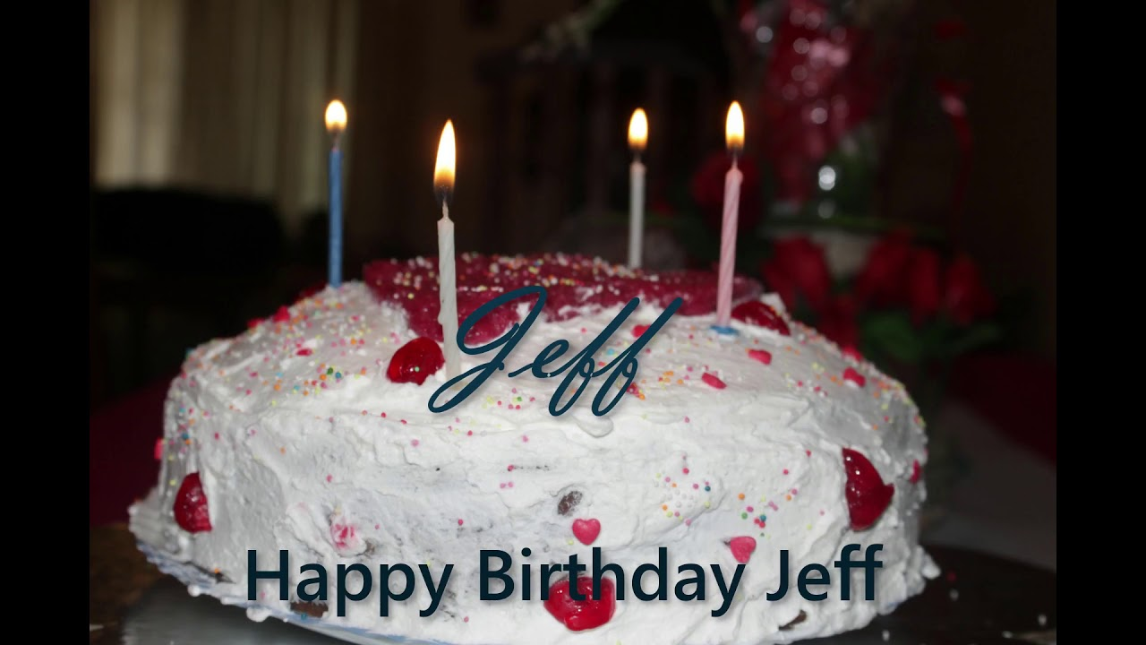 Happy Birthday Jeff Youtube