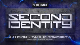 A-lusion - Talk Iz Tomorrow (Second Identity Remix) (HQ Preview)