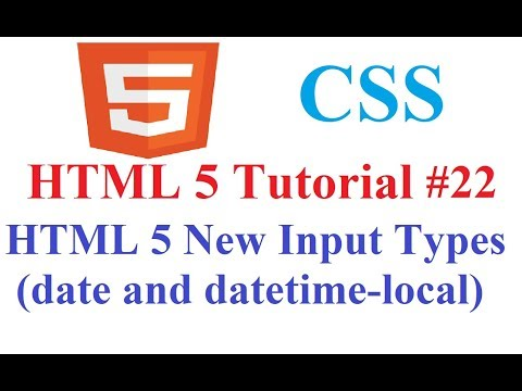 HTML 5 Tutorial #22: HTML 5 New Input Types(date And Datetime-local)