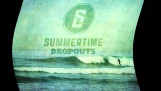 Watch Summertime Dropouts Getaway video