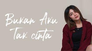 Download Bukan Aku Tak Cinta - Iklim ( Cover ) Dila Erista