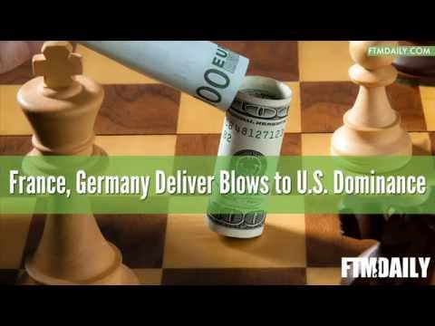 France, Germany Deliver Blows to U.S. Dominance