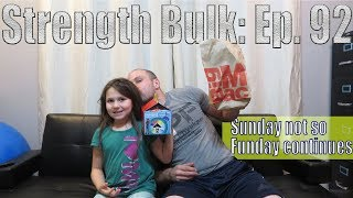 Sunday not so Funday continues   Vlog   Strength Bulk Ep. 92