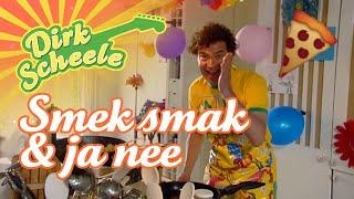 Dirk Scheele - Smek smak Ja Nee