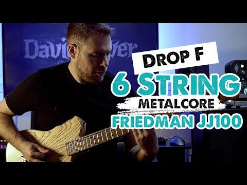 6 string drop f metalcore! - friedman jj100 - reampzone
