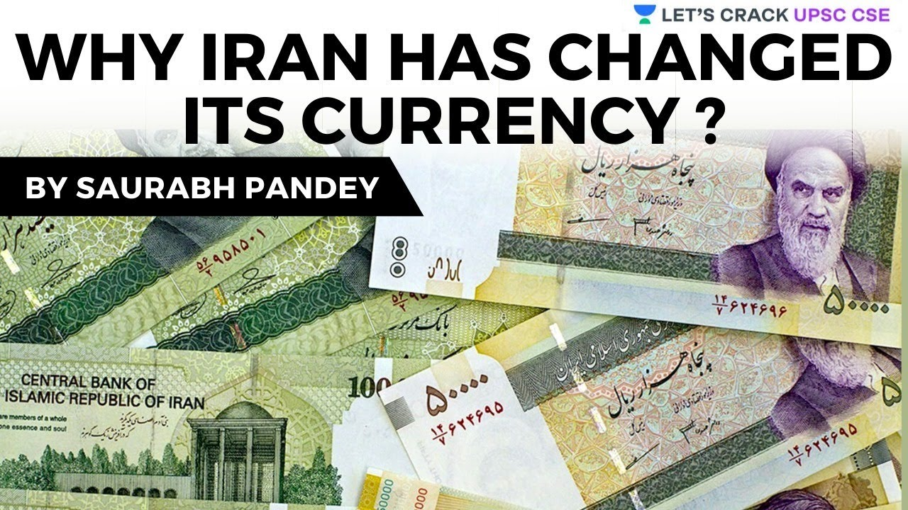Why has Iran Changed its Currency? | Crack UPSC CSE/IAS | Saurabh Pandey