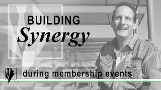 Building Synergy During Membership Events