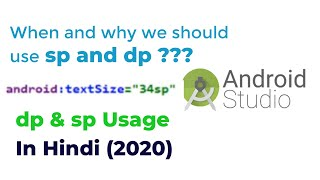 Dp Sp Usage In Android Studio When Should We Use Dp Or Sp Dp Sp Explained In Hindi Youtube