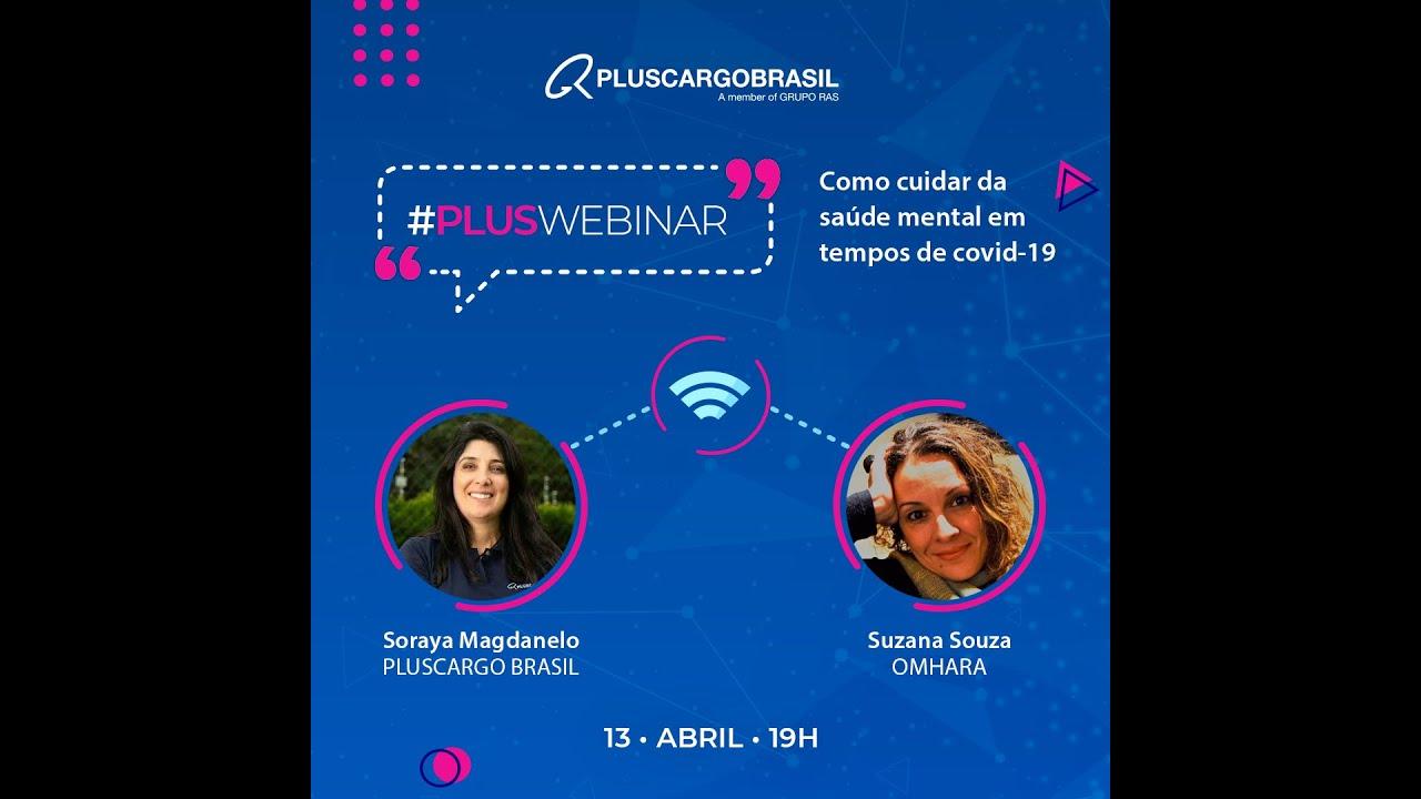 Como cuidar da Saúde Mental em tempo de Covid- 19 com Soraya Magdanelo Diretora da Pluscargo Brasil