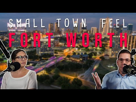 Top Reasons to Move to Fort Worth, TX: Small Town Feel