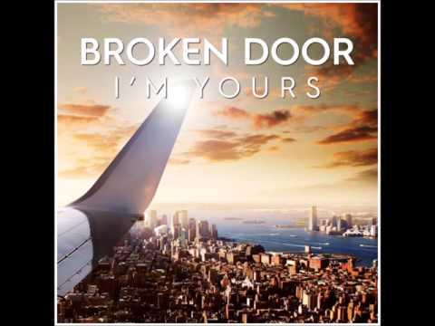 Broken Door  I'm yours