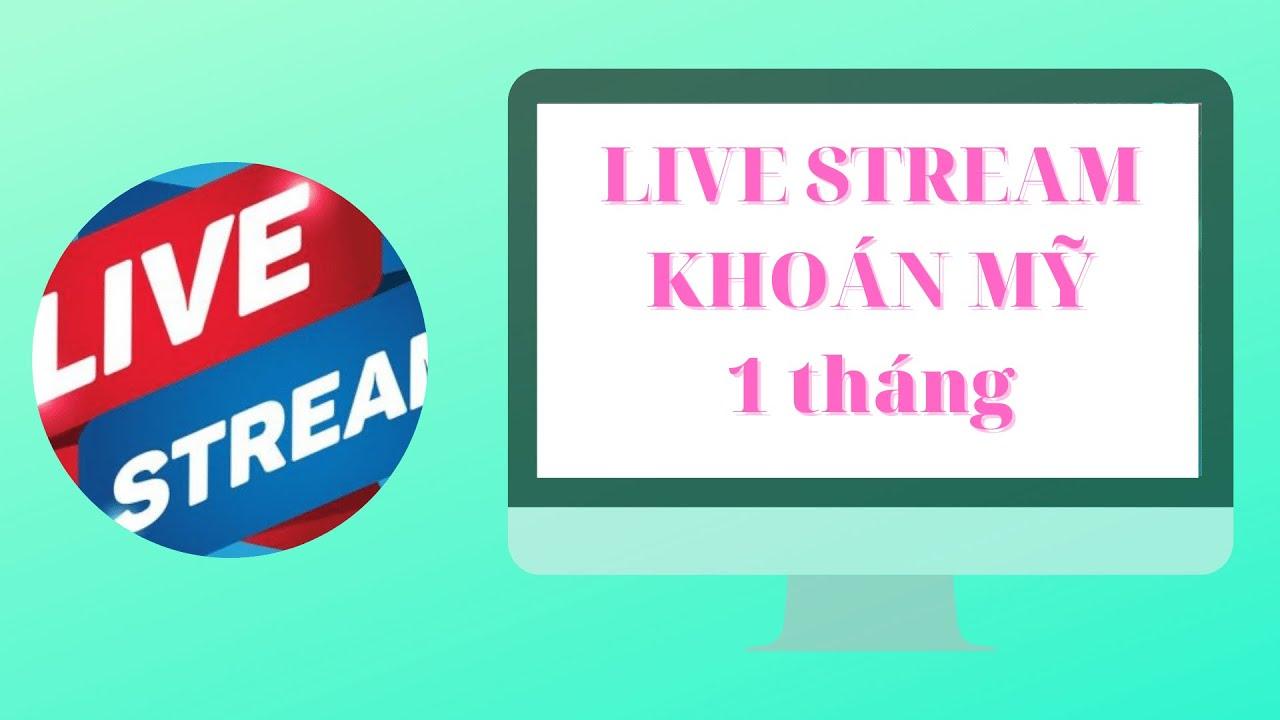 Chương trình Live Stream chứng khoán Mỹ