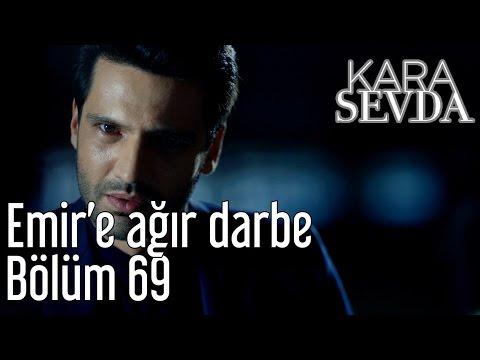 Kara Sevda 69. Bölüm - Emir'e Ağır Darbe