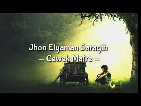 Cewek Matre - Jhon Elyaman Saragih (Lirik)  | Lagu Simalungun