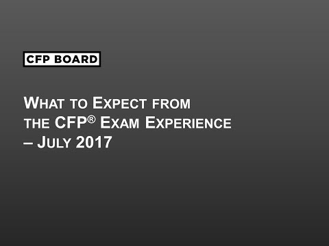 What to Expect from the CFP® Exam Experience: July 2017