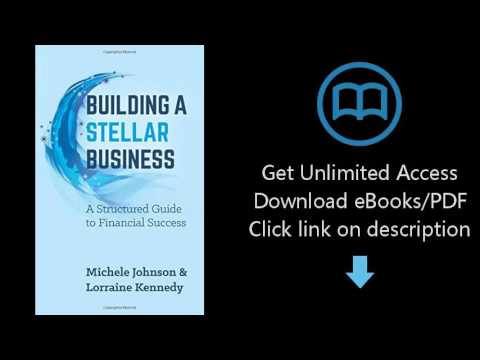 Building A Stellar Business: A Structured Guide to Financial Success