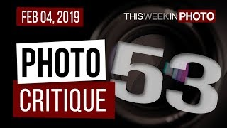TWiP PRO Photo Critique 53 - Feb 04, 2019