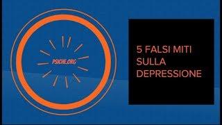 5 FALSI MITI SULLA DEPRESSIONE [**psiche.org**]