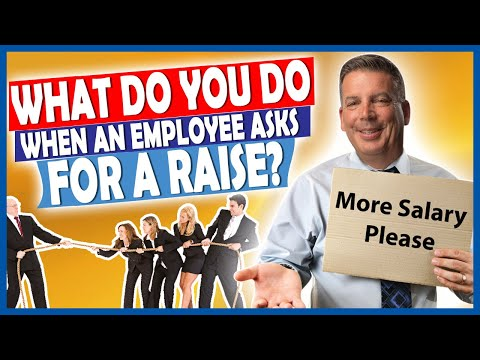 What Do You Do When An Employee Asks For A Raise