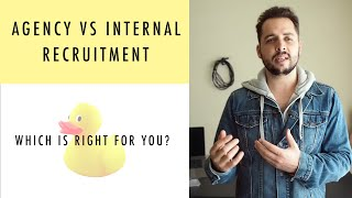 Agency Recruitment VS Internal Recruitment: Which Is Right For You?