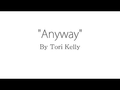 Anyway - Tori Kelly (Lyrics)