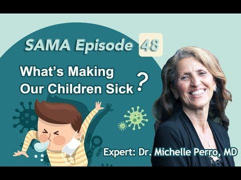 [SAMA] Episode 48: What's Making Our Children Sick?