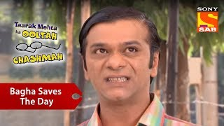 Bagha Saves The Day | Taarak Mehta Ka Ooltah Chashmah