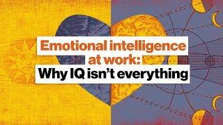 Emotional intelligence at work: Why IQ isn't everything