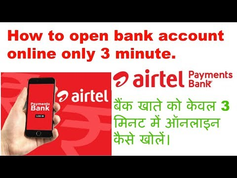 How to open bank account online in airtel payments bank time only 3 minite by only 4 u.