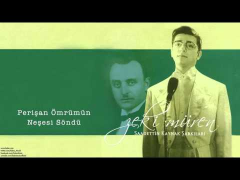 Zeki Müren - Perişan Ömrümün Neşesi Söndü [ Saadettin Kaynak Şarkıları © 2005 Kalan Müzik ]