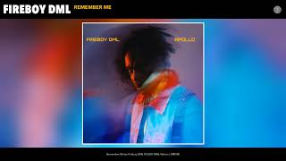 Fireboy DML - Remember Me (Audio)