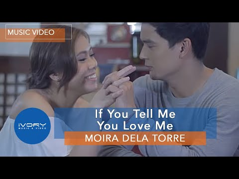 Moira Dela Torre | If You Tell Me You Love Me | Official Music Video