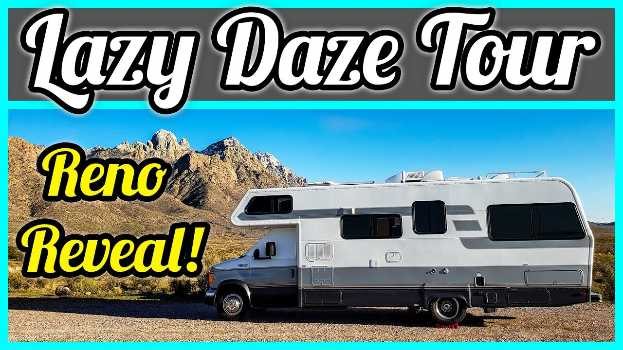 Lazy Daze Rv Tour Rv Renovation Before And After Youtube