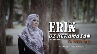 Erin - Di Keramaian Ku Rasa Sepi ( Official Music Video )