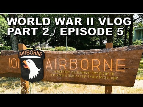 AIRBORNE MUSEUM, BAND OF BROTHERS PLACES, NIJMEGEN BRIDGE! Europe Vlog / WW2 (Part 1 of Episode 5)