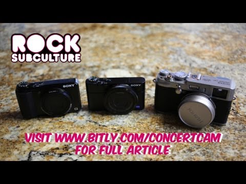 Best Digital Cameras for Live Music Concert Photos & Video (Sony HX20V, Sony RX100, Fuji X100)