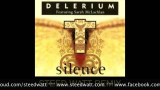 Delerium feat. Sarah McLachlan - Silence ( Steed Watt Deep Remix )