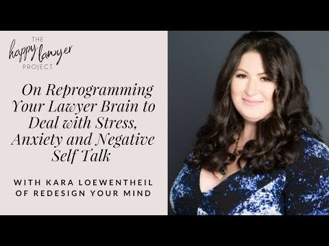 HLP050 - On Reprogramming Your Lawyer Brain to Deal With Stress Anxiety and Negative Self Talk...