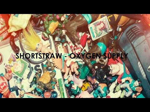 Shortstraw - Oxygen Supply