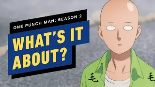 What is One Punch Man Season 2 About?