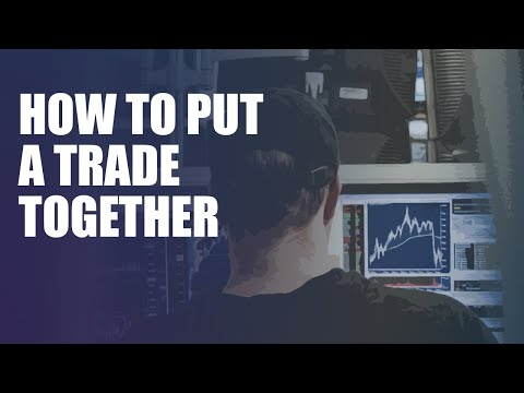 How To Put A Trade Together