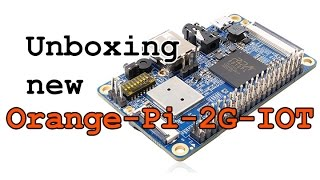 Orange Pi 2G IOT Unboxing | Raspberry Pi Zero with 2G Cellular Network